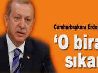 """Cumhurbaşkanı Erdoğan; """"O biraz sıkar!"""""""