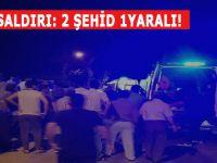Hatay'da polis kontrol noktasına saldırı: 2 şehit, 1 yaralı