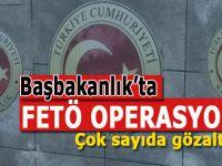 Başbakanlık'ta FETÖ operasyonu: Çok sayıda gözaltı var!
