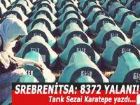 """Srebrenitsa; 8372 yalanı! """"Çocukları küçük kurşunlarla vururlar değil mi anne?"""""""