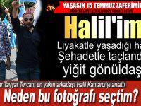 """Tayyar Tercan, Halil Kantarcı'yı yazdı; """"Hakkını verebilirsek yolunda yürümek düştü bize..."""""""