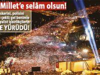 """Derin Millet""e selâm olsun!.."