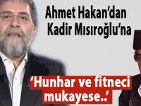 """Ahmet Hakan; """"Kimdir Kadir Mısıroğlu?  """"Keşke Yunan galip gelseydi"""" diyen adamdır!"""""""