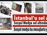 İstanbul'u sel aldı; Sosyal medya yıkıldı, sular altında kaldı!