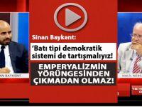 Sinan Baykent; Emperyalizmin yörüngesinden çıkmadan olmaz!