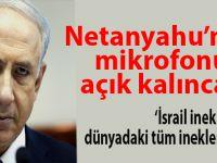 Netanyahu'nun mikrofonu açık kalınca...