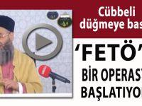 """Cübbeli Ahmet Hoca; """"FETÖ'ye bir operasyon düzenliyorum!"""""""