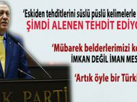 Cumhurbaşkanı Erdoğan: Artık alenen tehdit ediyorlar!
