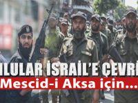 Namlular İsrail'e çevrildi; Mescid-i Aksa için....