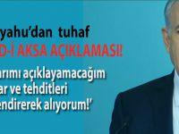Netanyahu'dan tuhaf Mescid-i Aksa açıklaması!