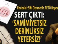 Ebubekir Sifil FETÖ raporuna sert çıktı; Samimiyetsiz, derinliksiz ve yetersiz!