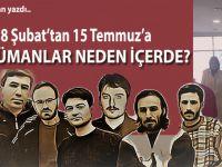 28 Şubat'tan 15 Temmuz'a Müslümanlar neden içeride!