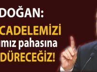 Erdoğan: Canımız pahasına sürdüreceğiz!