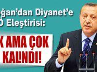 """Cumhurbaşkanı Erdoğan'dan Diyanet'e FETÖ eleştirisi; """"Çok ama çok geç kalındı!"""""""
