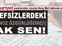 Cumhuriyet yazarları kovulan Nuray Mert'in ardından ciddi oranda salya salgıladılar!