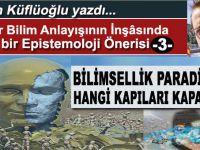 Ayhan Küflüoğlu yazdı; Bilimsellik Paradigması hangi kapıları kapatıyor?