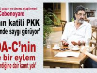 Cüneyt Cebenoyan: Ablamın katili PKK mahallemde saygı görüyor