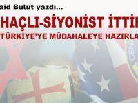 Said Bulut yazdı; Haçlı-Siyonist İttifakı Türkiye'ye Müdahaleye Hazırlanıyor!