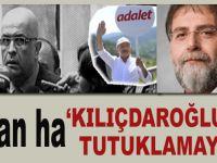 """""""Kılıçdaroğlu tutuklanmasın!.."""""""