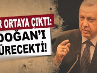 Rapor ortaya çıktı; Erdoğan'ı öldürmek için...