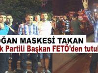 15 Temmuz'da Erdoğan maskesi takan AK Partili eski başkan FETÖ'den tutuklandı!