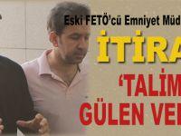 """FETÖ'cü emniyet müdüründen itiraf; """"MİT kumpası talimatını Fetullah verdi!"""""""