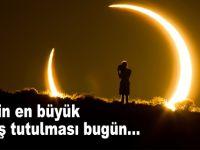 Tarihin en büyük Güneş tutulması bugün!