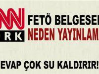 CNN Türk, FETÖ belgeselini neden yayınlamadı!