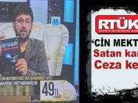 """RTÜK, """"Cin mektubu"""" satan kanala ceza kesti!"""