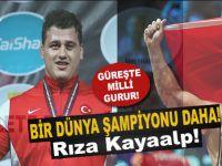 Bir Dünya Şampiyonu daha; Rıza Kayaalp!