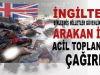 İngiltere BMGK'yı Arakan için acil toplantıya çağırdı