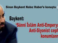 Baykent: Sünni İslâm, Anti-Emperyalist, Anti-Siyonist Cephede Konumlanmalı!