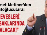"""Metiner'den Davutoğluculara: """"Hevesleri kursaklarında kalacak"""""""