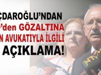 Kılıçdaoğlu'ndan, FETÖ'den gözaltına alınan avukatıyla ilgili açıklama!