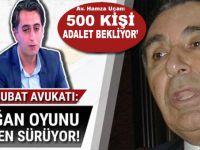"""28 Şubat davaları ile ilgilenen Av. Hamza Uçan: """"500 kişi adalet bekliyor!"""""""