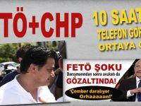 FETÖ+CHP: Avukatın 10 saatlik telefon görüşmesi ortaya çıktı!