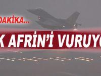 """""""Türkiye, Afrin'i vuruyor!"""""""
