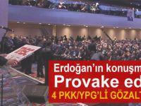 Erdoğan'ın konuşmasını provake eden 4 PKK'lı gözaltında!
