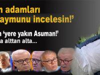 """Ah ulan """"yere yakın Asuman!"""" Nasıl da alttan alta yürütüyorsun..."""