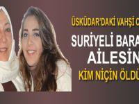 """Suriyeli """"Barakat"""" ailesini kim katlettirdi?"""