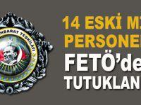 14 eski MİT personeli FETÖ'den tutuklandı!