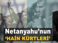 Netanyahu'nun 'hain Kürtleri' bunlar mı?