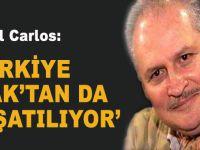 Çakal Carlos: Türkiye Irak'tan da kuşatılıyor!