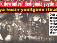 """""""Atatürk devrimleri"""" dediğimiz de aslında Batı'ya kesin yenilginin itirafıdır!"""