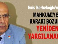 Enis Berberoğlu'nun mahkumiyet kararı bozuldu!