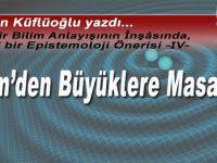"""Ayhan Küflüoğlu yazdı; """"Yeni bir Bilim Anlayışının İnşasında, İslâmî bir Epistemoloji Önerisi"""": -IV- Bilim'den Büyüklere Masallar!"""