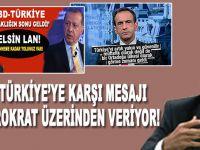 ABD Türkiye'ye karşı mesajını bu adam üzerinden veriyor!