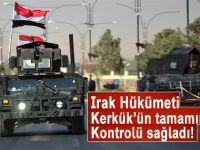 Bu kadarmış; Irak hükümeti Kerkük'ün tamamında kontrolü sağladı!