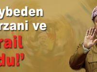 """Kaybeden Barzani ve İsrail oldu!"""