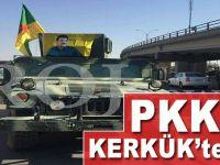 PKK Kerkük'te...